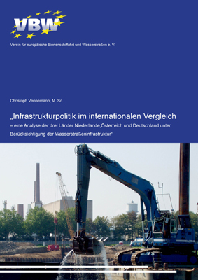 """Studie: """"Infrastrukturpolitik im internationalen Vergleich – eine Analyse der drei Länder Niederlande,Österreich und Deutschland unter Berücksichtigung der Wasserstraßeninfrastruktur"""""""